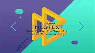 Bebe Rexha The Way I Are Dance With Somebody feat Lil Wayne Lyric Video