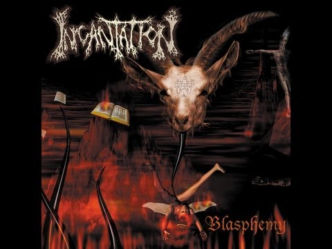 Incantation - Blasphemy