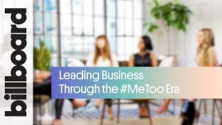 Female Executive Conversation on Business in The #MeToo Era | Billboard