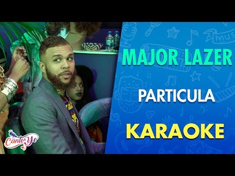Major Lazer - Particula (Karaoke) | CantoYo