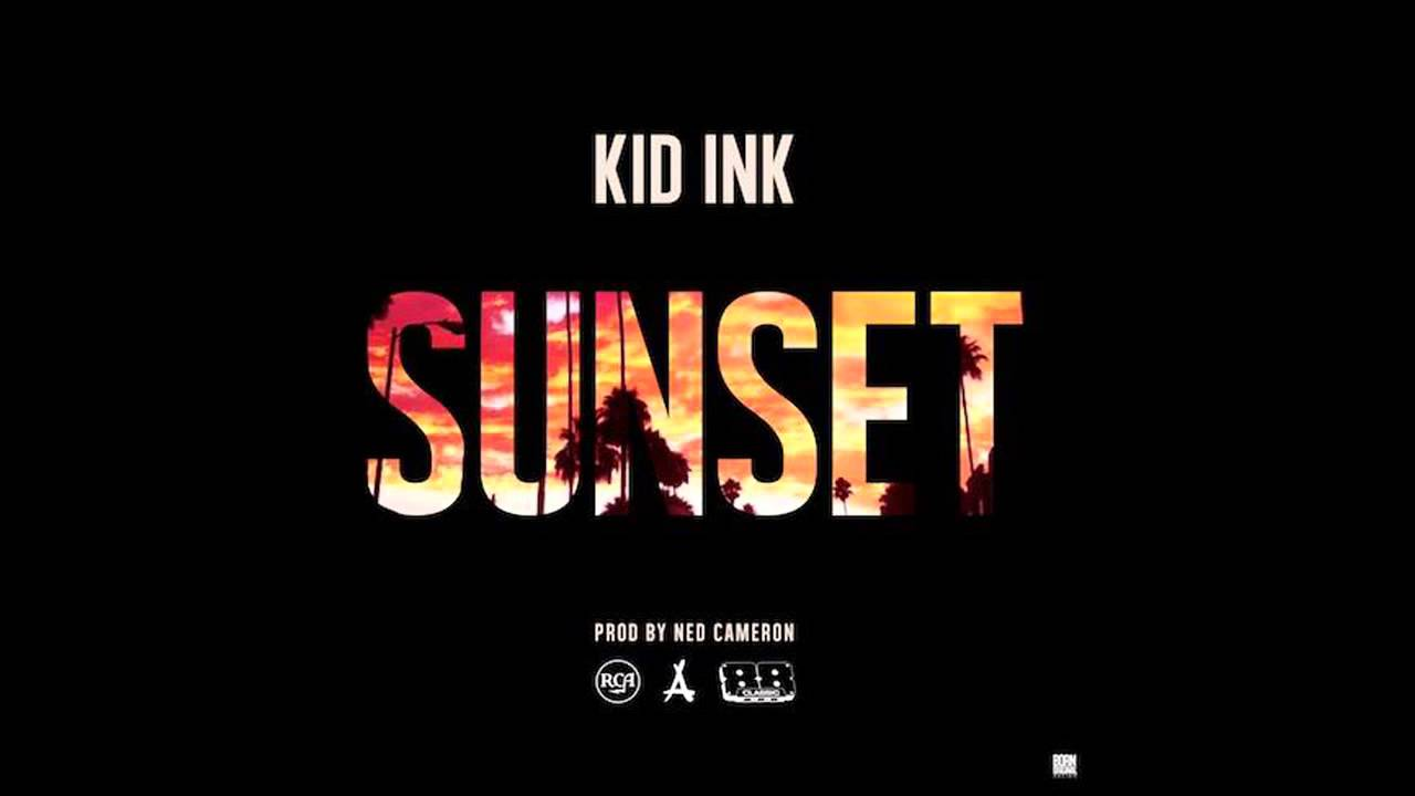 Kid Ink Sunset Kid Ink Ft Eric Bellinger