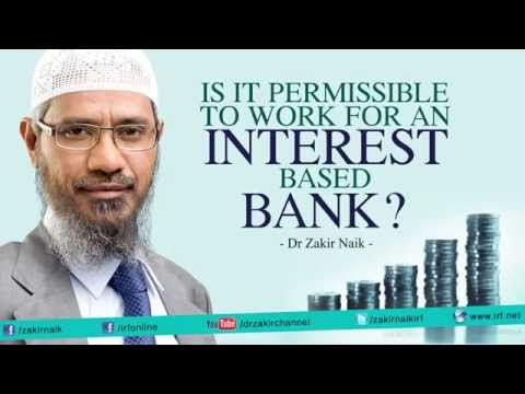 Dr Zakir Naik | Is it Permissible to work for an Interest based Bank?