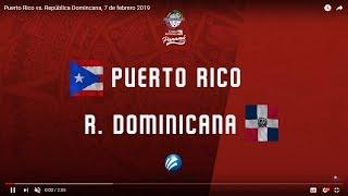 Puerto Rico vs Republica Dominicana | Juego 8 | Serie del Caribe Panamá 2019 | EN VIVO