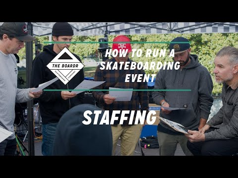 Staffing: How to Run a Skateboarding Event