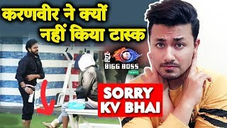 Karanvir INJURES His LEG So He Didn't Perform Task | Real Reason | Bigg Boss 12 Update