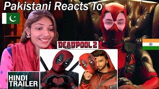 Pakistani Reacts To Deadpool 2 | Ranveer Singh | Final Hindi Trailer | Fox Star India