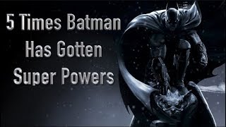 5 Times Batman Has Gotten Super Powers