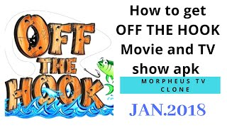 How to get and use OFF THE HOOK Movie and TV shows app(Review)