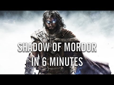 SHADOW OF MORDOR in 6 Minutes