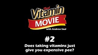 Vitamin Shorts #2 - Do vitamins just give you expensive pee?