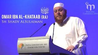 Omar Ibn Al-Khataab رضي الله عنه || Sh Shady AlSulaiman || Heroes of Islam