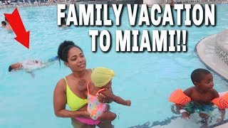 FAMILY VACATION TO MIAMI!!