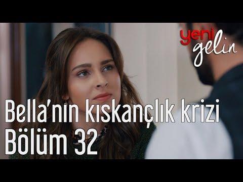 Yeni Gelin 32. Bölüm - Bella'nın Kıskançlık Krizi