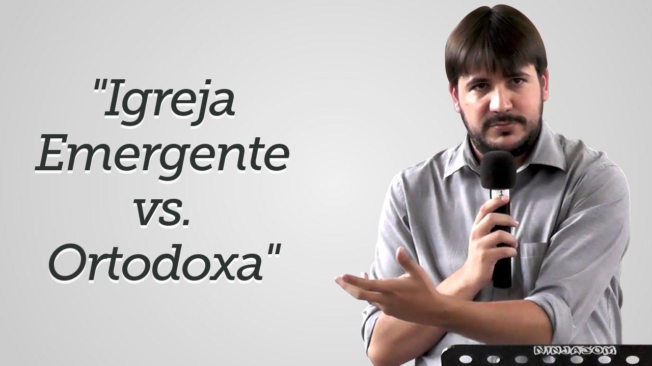 """""""Igreja Emergente vs. Ortodoxa"""" - Herley Rocha"""