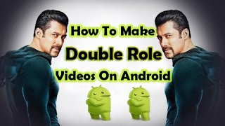How To Make Double Role Video On Android | Clone Videos On Android