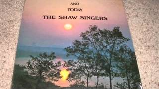 The Shaw Singers I've Got Something