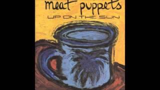Watch Meat Puppets Up On The Sun video