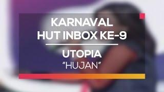 download lagu Utopia - Hujan Karnaval Hut Inbox 9 Tahun gratis