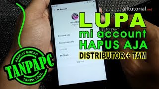 Lupa Password..? Begini Cara Hapus Mi Account Xiaomi Distributor dan TAM Tanpa PC