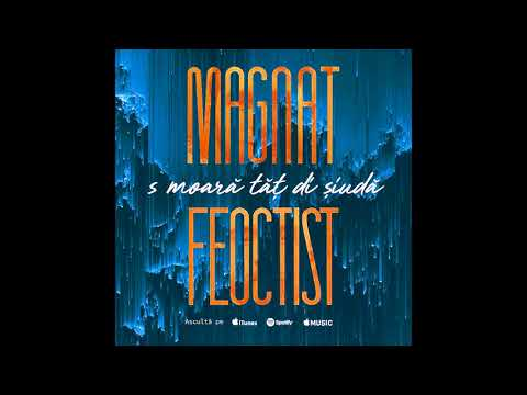Download Lagu Magnat & Feoctist - Flori Moarte [ Oficial Audio ].mp3
