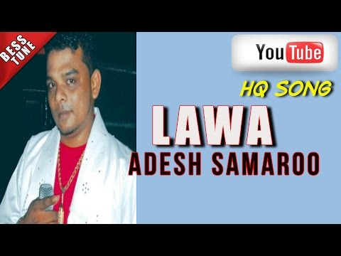 CHUTNEY SONG-  LAWA ADESH SAMAROO (DJ SWEETMAN CHUTNEY SONG in High Quality) - HD