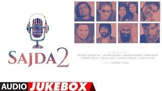Sajda 2 Audio Jukebox | Latest Punjabi Songs 2018 | Feroz Khan,Nooran Sisters,Kanth Kaler | T Series