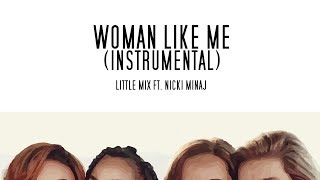 Little Mix Nicki Minaj Woman Like Me Instrumental Remake