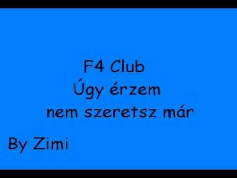 F4 Club - Úgy érzem Nem Szeretsz Már