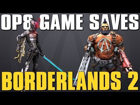 Borderlands 2 OP 8 Zero & Gunzerker Game Saves! Xbox 360. PS3 & PC