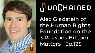 Alex Gladstein of the Human Rights Foundation on the 3 Reasons Bitcoin Matters - Ep.125
