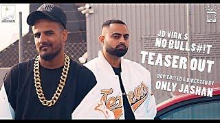 No Bull$#!T | Teaser | JD Virk Feat. Game Changerz & Only Jashan | Latest HIP HOP Punjabi Song 2017