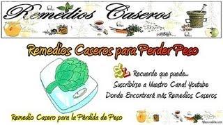 Remedios Caseros para Perder Peso, Dieta de la Alcachofa, Dieta para Perder Peso, Receta Alcachofas