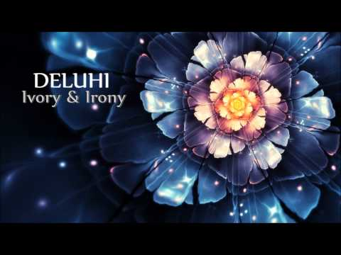 Deluhi - Ivory and Irony