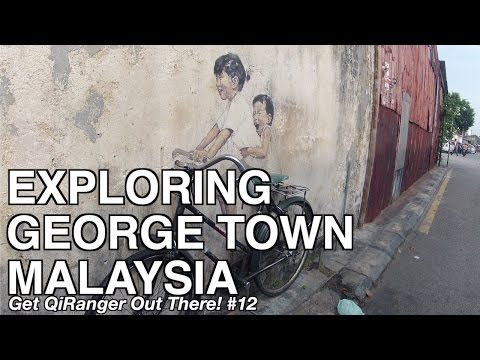 Exploring George Town, Malaysia - Get Qiranger Out There! #12 [gopro] video