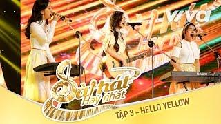 Khoảnh Khắc Yêu - Hello Yellow | Tập 3 | Sing My Song - Bài Hát Hay Nhất 2016 [Official]