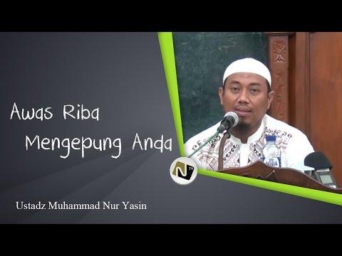 Ustadz Muhammad Nur Yasin - Awas Riba Mengepung Anda