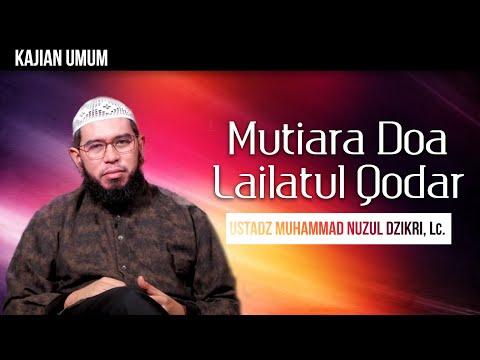 Ceramah Singkat : Mutiara Doa Lailatul Qadr - Ustadz Muhammad Nuzul Dzikri, Lc. (4K)