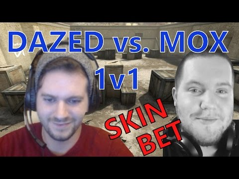 Dazed vs. Mox 1v1 (Betting Skins)