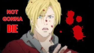 Banana Fish 「AMV」 - Not Gonna Die