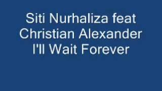 Watch Siti Nurhaliza Ill Wait Forever feat Christian Alexanda video