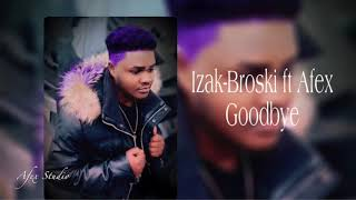 Izak-Broski ft Afex- Goodbye