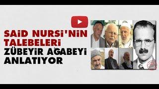 Bediüzzaman Said Nursi'nin talebeleri Zübeyir Gündüzalp Ağabeyi Anlatıyor