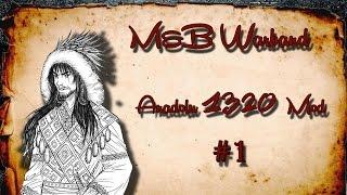 """Mount & Blade Warband - Anadolu 1320 Modu - Bölüm 1 """"Namaz Kılmalıyım!"""""""
