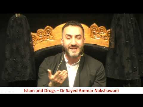 8. Islam And Drugs | Dr Sayed Ammar Nakshawani | Eve Of 8th Muharram | 07/09/2019