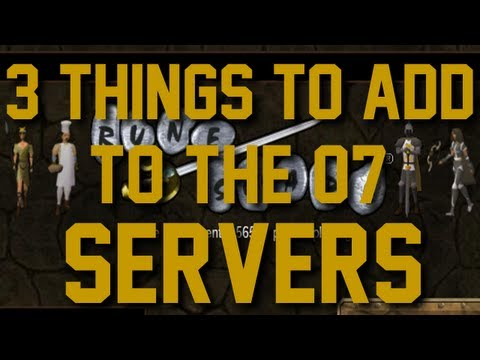 Three Things Jagex Should Add to the 07 Servers