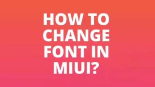 How to change font in miui (without root)
