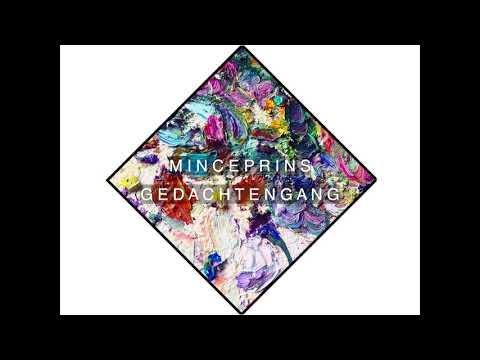 MincePrins - G E D A C H T E N G A N G (Prod. MincePrins)