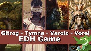 Gitrog Monster vs Tymna vs Varolz vs Vorel EDH / CMDR game play for Magic: The Gathering