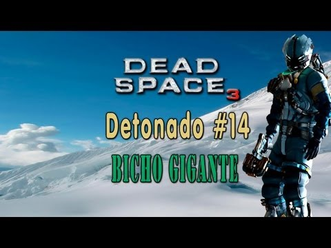 Detonando Dead Space 3 - Episódio 14 - Bicho Gigante - Pc - HD