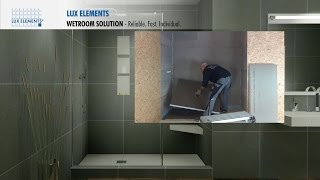 LUX ELEMENTS Installation: Wetroom Solution (for North America)